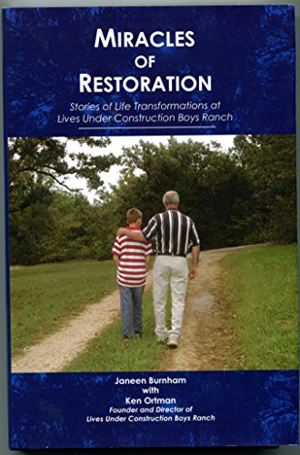 9781439213803: Miracles of Restoration: Stories of Life Transformations at Lives Under Construction Boys Ranch