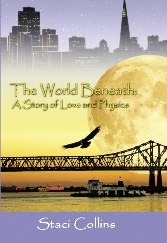 9781439214329: The World Beneath: A Story of Love and Physics