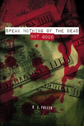 9781439214404: Speak Nothing of the Dead but Good