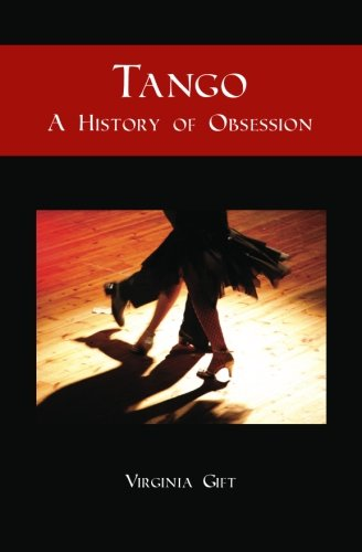 9781439214626: Tango: A History of Obsession