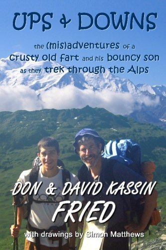 9781439214831: Ups & Downs: The (Mis)Adventures of a Crusty Old Fart and his Bouncy Son as they Trek Through the Alps