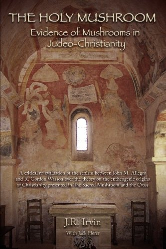 9781439215173: The Holy Mushroom: Evidence of Mushrooms in Judeo-Christianity: A critical re-evaluation of the schism between John M. Allegro and R. Gordon Wasson ... in The Sacred Mushroom and the Cross