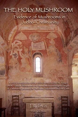 The Holy Mushroom: Evidence of Mushrooms in: J.R. Irvin