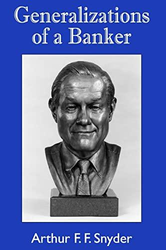 Generalizations of a Banker: Snyder, Arthur F. F.