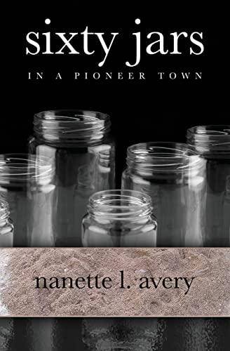 9781439215845: Sixty Jars in a Pioneer Town