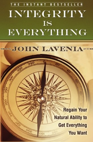 9781439215968: Integrity is Everything: Regain Your Natural Ability to Get Everything You Want