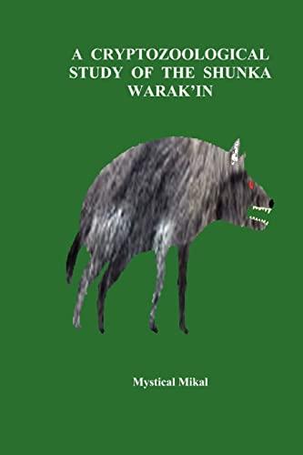 A Cryptozoological Study of the Shunka Warak'in: Mikal, Mystical