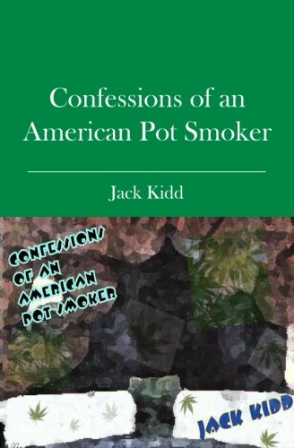 Confessions of an American Pot Smoker: Jack Kidd
