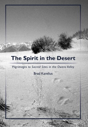 9781439217214: The Spirit in the Desert: Pilgrimages to Sacred Sites in the Owens Valley