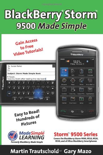 9781439217566: BlackBerry(r) Storm(tm) 9500 Made Simple: For 9500, 9510, 9520, 9530 and all 95xx Series BlackBerry Storm(tm) Smartphones