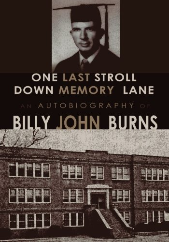 9781439218167: One Last Stroll Down Memory Lane: An Autobiography of Billy John Burns
