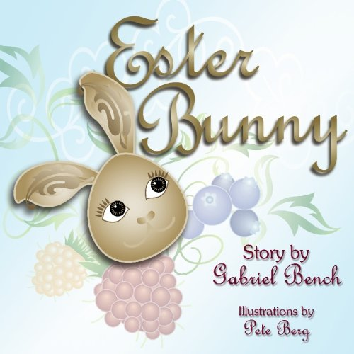 9781439218204: Ester Bunny: An Easter Classic for Children (Easter Bunny Fables Trilogy) (Volume 1)