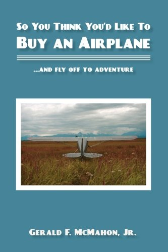 9781439219119: So You Think You'd Like to Buy an Airplane: ...and Fly Off to Adventure