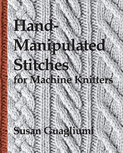 9781439219805: Hand-Manipulated Stitches for Machine Knitters