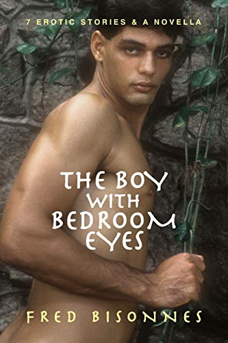 The Boy with Bedroom Eyes: Bisonnes, Fred