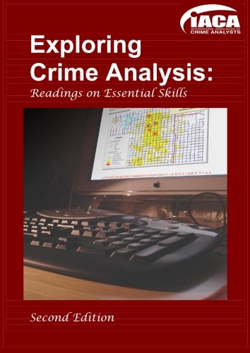 9781439220429: Exploring Crime Analysis: Reading on Essential Skills