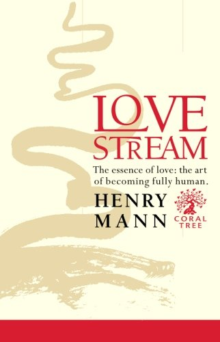 9781439220566: Love Stream: The essence of Love, the Art of becomming fully human