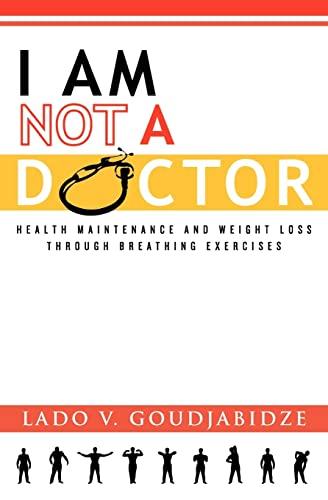 I Am Not a Doctor: Lado V. Goudjabidze, Iris Goudjabidze (Contributor)