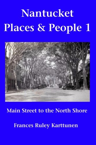 9781439221556: Nantucket Places and People 1: Main Street to the North Shore