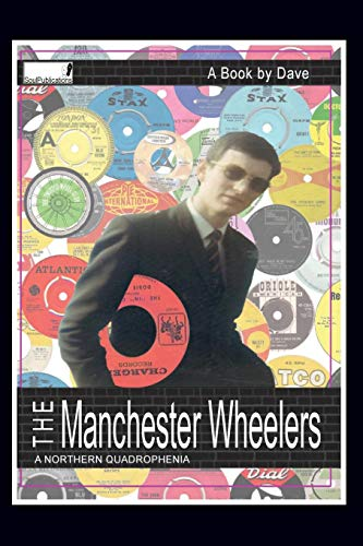 9781439221631: The Manchester Wheelers: A Northern Quadrophenia