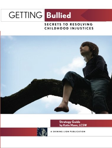 9781439222058: Getting Bullied: Secrets to Resolving Childhood Injustices