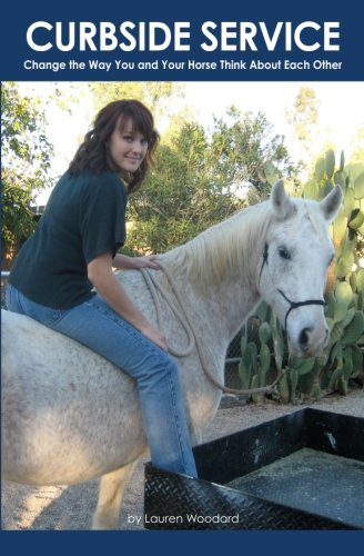 9781439222140: Curbside Service: Change the Way You and Your Horse Think About Each Other (Toward Exceptional Horsemanship)
