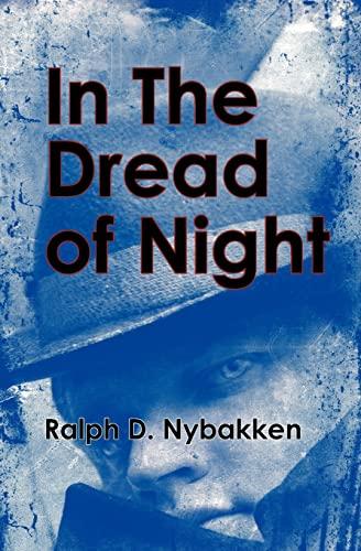 In The Dread of Night: Ralph David Nybakken