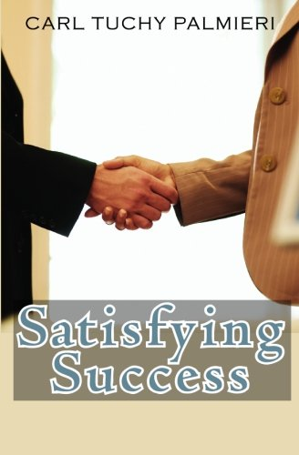 9781439223093: Satisfying Success: And the Ways to Achieve It