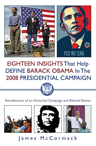 9781439224502: Eighteen Insights That Help Define Barack Obama in the 2008 Presidential Campaign: Recollections of an Historical Campaign and Related Events