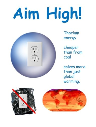 9781439225387: Aim High!: Thorium energy cheaper than from coal solves more than just global warming.