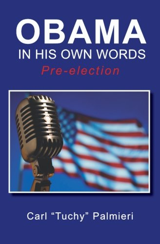 Obama, in His Own Words: Pre-Election: Carl Tuchy Palmieri