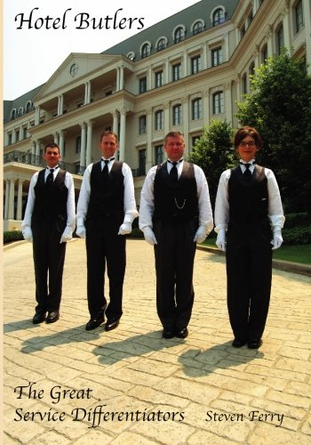 Hotel Butlers, The Great Service Differentiators: Ferry, Steven