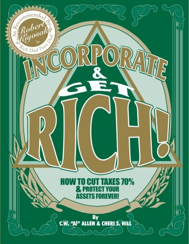 9781439226605: Incorporate & Get Rich!: How to Cut Taxes 70% & Protect Your Assets Forever!