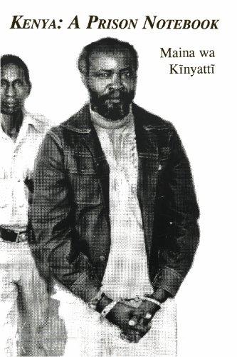 Kenya: A Prison Notebook (Paperback or Softback): Kinyatti, Maina Wa