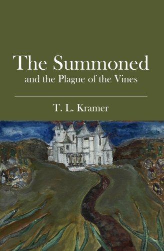 The Summoned: And the Plague of the Vines: T. L. Kramer