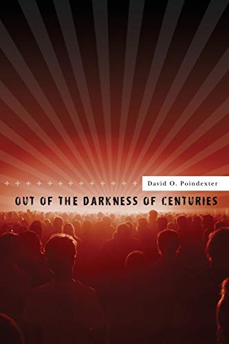 Out of the Darkness of Centuries: A forty five year odyssey to discover the use of mass media for ...