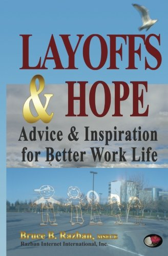 Layoffs & Hope: Advice & Inspiration for: Bruce B. Razban