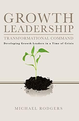 9781439227886: Growth Leadership: Transformational Command