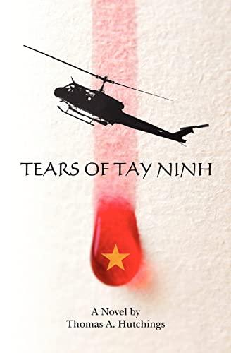 Tears of Tay Ninh: Thomas A. Hutchings