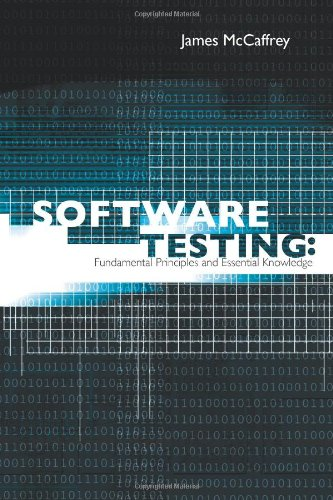 Software Testing: Fundamental Principles and Essential Knowledge: James D. McCaffrey