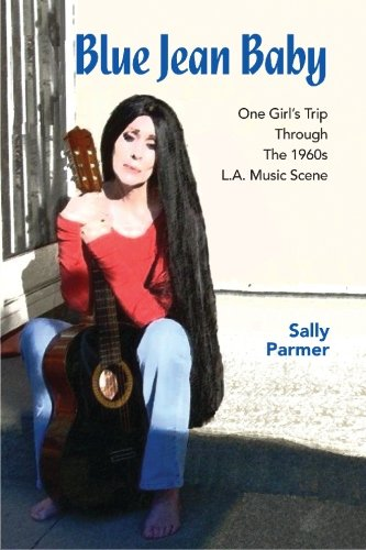 9781439229828: Blue Jean Baby: One Girl's Trip Through The 1960s L.A. Music Scene
