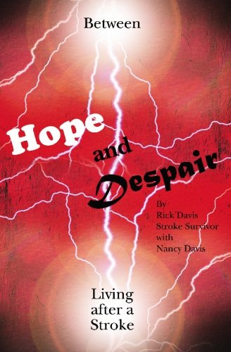 9781439230404: Between Hope and Despair: Living After a Stroke