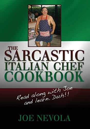 9781439231524: The Sarcastic Italian Chef Cookbook: Read along with Joe and learn. Duh!!