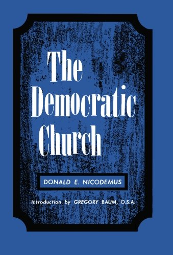 The Democratic Church: Nicodemus, Donald E.