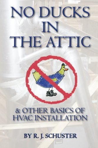 9781439232040: No Ducks in the Attic: & Other Basics of HVAC Installation