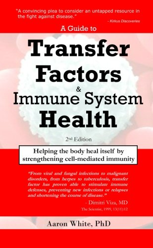 9781439232620: A Guide to Transfer Factors and Immune System Health: 2nd edition, Helping the body heal itself by strengthening cell-mediated immunity