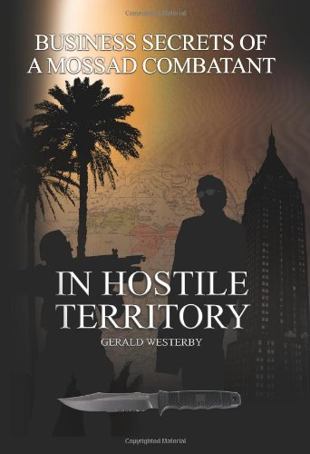 9781439233030: In Hostile Territory: Business Secrets of a Mossad Combatant