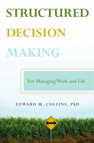 9781439233177: Structured Decision Making: For Managing Work and Life