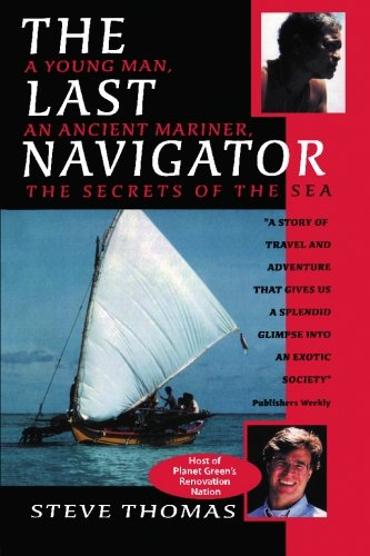 9781439233498: The Last Navigator: A Young Man, An Ancient Mariner, The Secrets of the Sea