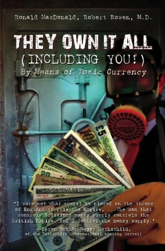 They Own It All (Including You)!: By: Ronald MacDonald, Robert